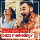 AFINAL, O QUE É BUZZ MARKETING?