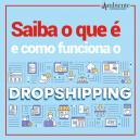Entenda o que é dropshipping.